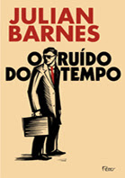 O ruído do tempo | Julian Barnes