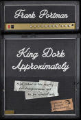 Title: King Dork Approximately, Author: Frank Portman