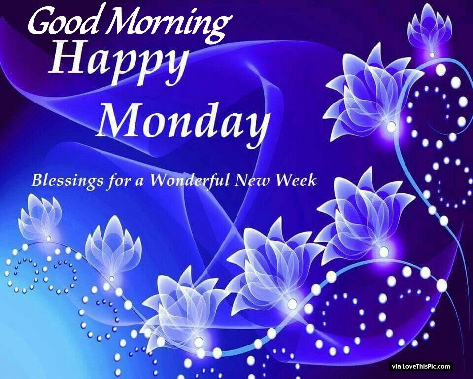 Good Morning Happy Monday Blessings For A Great Week Pictures