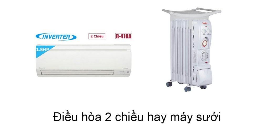 Nên mua máy sưởi dầu hay điều hòa 2 chiều để sưởi ấm?