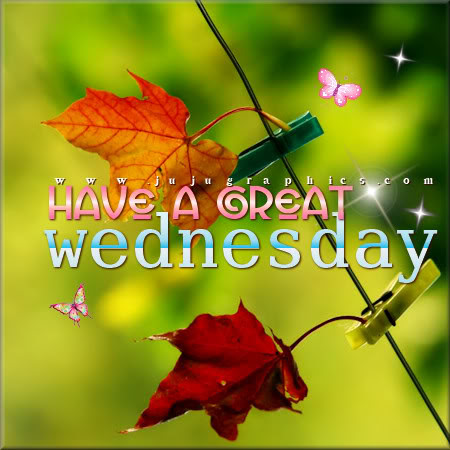 Have A Great Wednesday 26 Graphics Quotes Comments Images