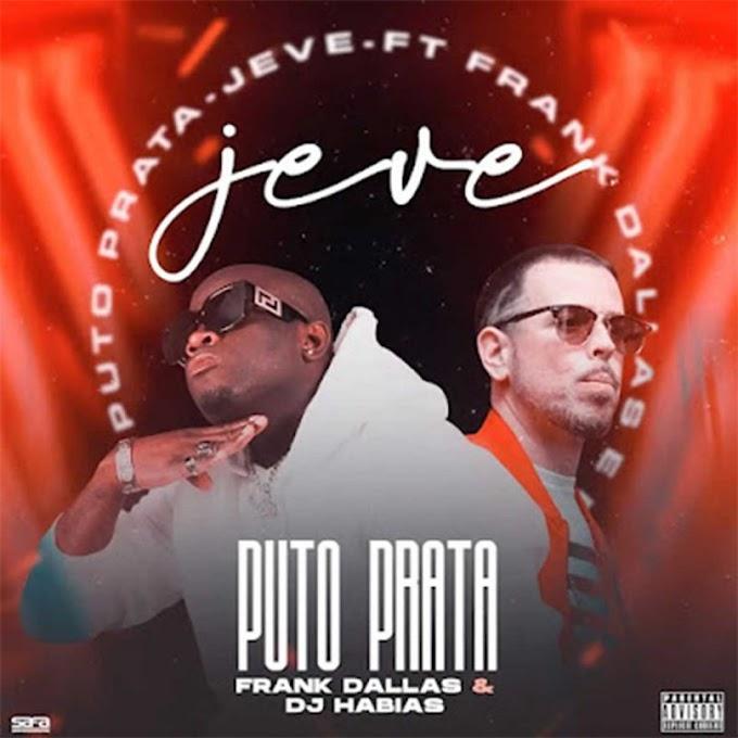 Puto Prata - JeVe (feat. Frank Dallas & Dj Habias) (Afro House) [Download]