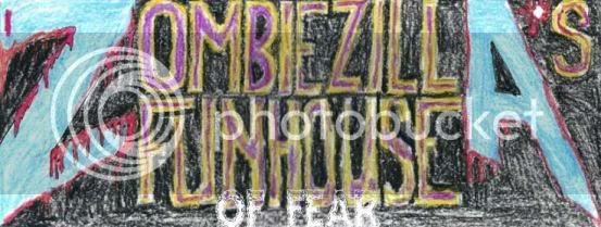 Zombiezilla's Funhouse of Fear