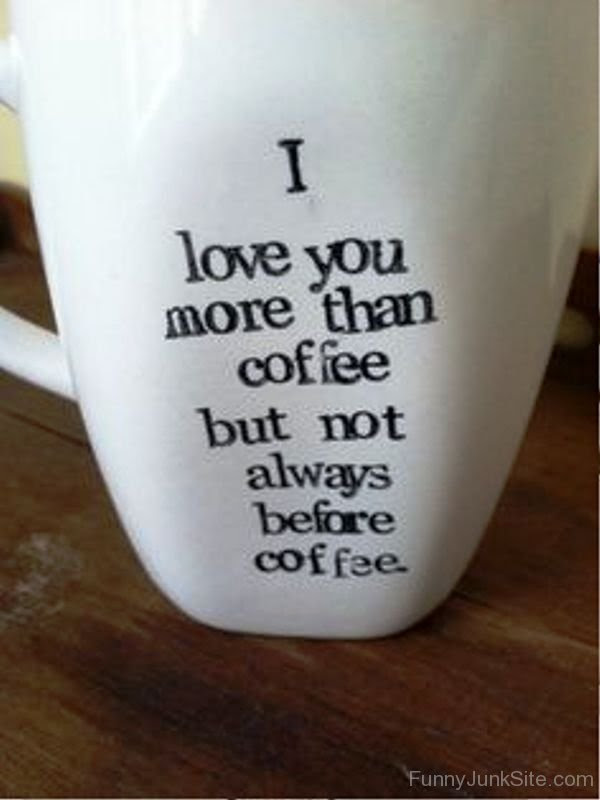 Funny Cartoon Pictures I Love You More Than Coffee
