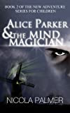 Alice Parker and the Mind Magician - Read an Excerpt