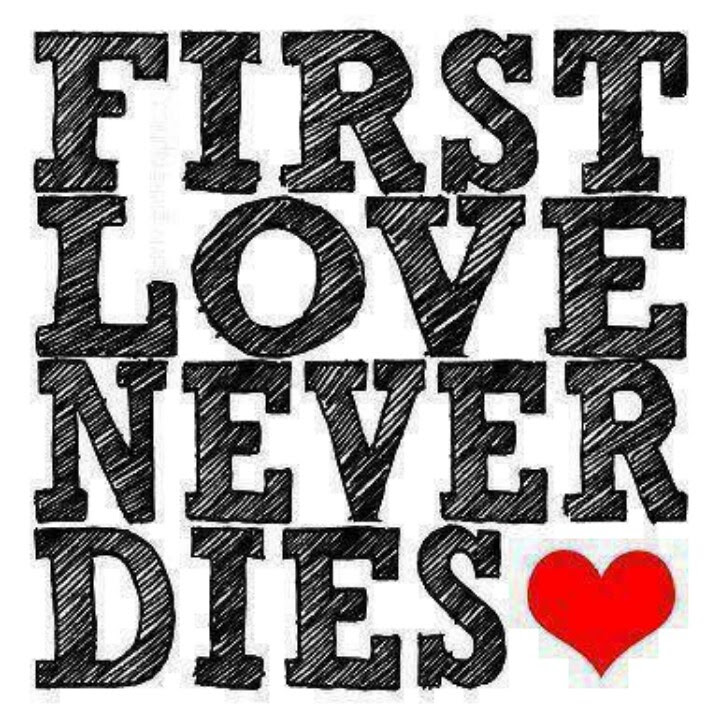 Unique Quotes About First Love Never Dies