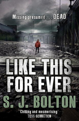 Like This, For Ever by S.J. Bolton
