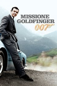 Agente 007 - Missione Goldfinger 1964 streaming ita film senza limiti altadefinizione