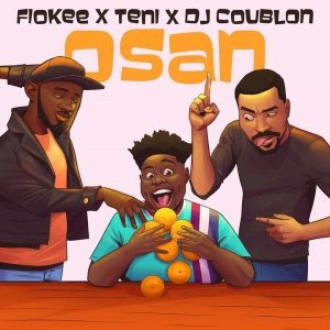 Download Music Mp3:- Fiokee Ft Teni, And DJ Coublon – Osan