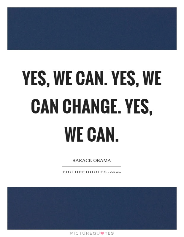 Yes We Can Yes We Can Change Yes We Can Picture Quotes