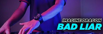 Fast Download YANG KALIAN CARI ! BAD LIAR - IMAGINE DRAGONS (FH Remix) Mp3 Mp4 Music