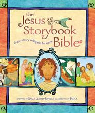 The Jesus Storybook Bible: Every Story Whispers His Name [Book]