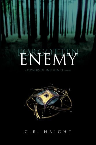 Forgotten Enemy (The Powers of Influence) by C. B. Haight