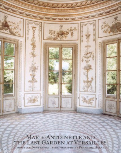 Marie-Antoinette and the Last Garden at Versailles
