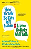 How to Talk So Kids Will Listen & Listen So Kids Will Talk by