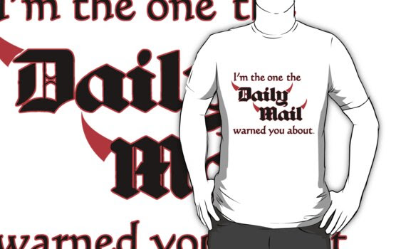 I'm the One the Daily Mail Warned You About! by incurablehippie