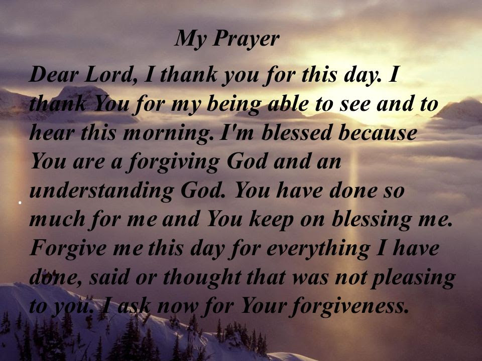 My Prayer Dear Lord I Thank You For This Day I Thank You For My