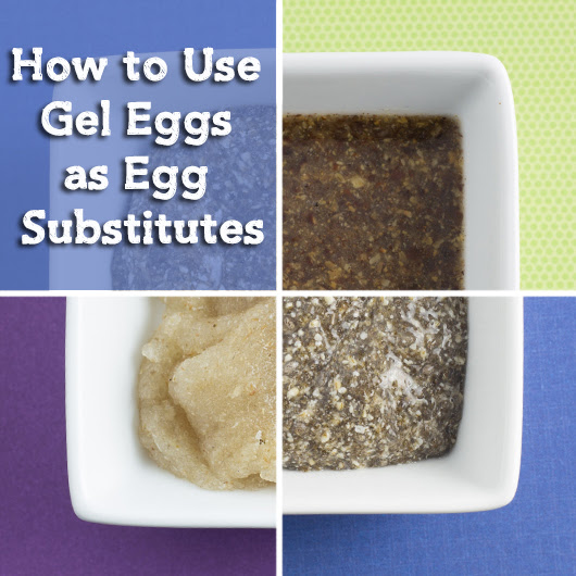 How to Use Gel Eggs as Egg Substitutes | Om Nom Ally