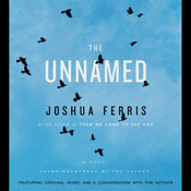 The Unnamed (Unabridged) By Joshua Ferris