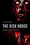 The Sick House: An Occult Thriller