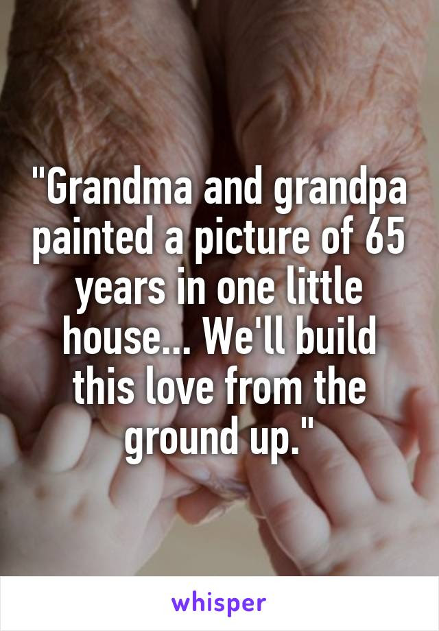 Grandma And Grandpa Painted A Picture Of 65 Years In One Little