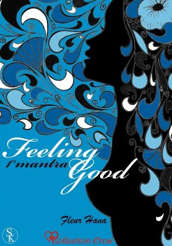 http://lesvictimesdelouve.blogspot.fr/2014/07/feeling-good-tome-1-1-mantra-je-ne-dois.html