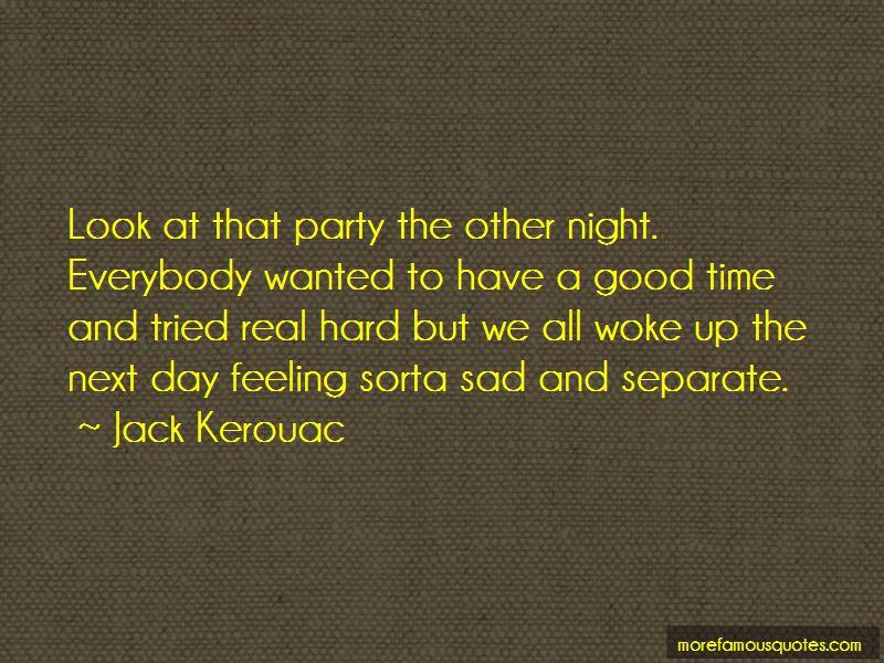 Woke Up Feeling Sad Quotes Top 1 Quotes About Woke Up Feeling Sad