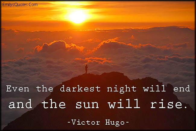 Even The Darkest Night Will End And The Sun Will Rise Popular