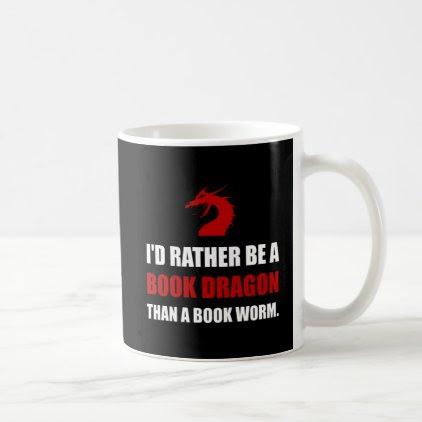 Rather Book Dragon Than Worm Coffee Mug