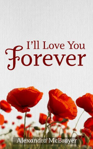 I'll Love You Forever by Alexandra McBrayer
