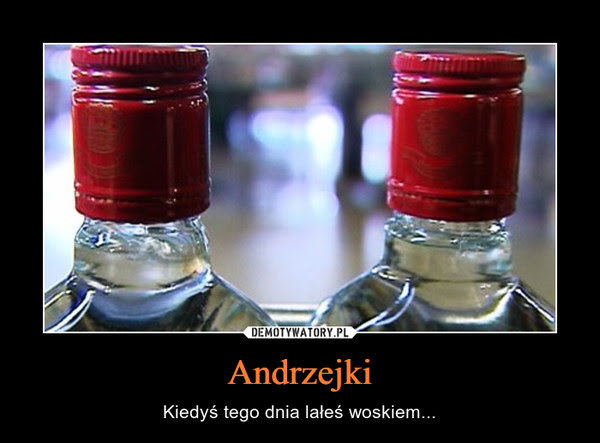 Andrzejki – Kiedyś tego dnia lałeś woskiem...