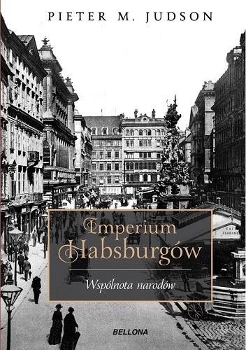 Okładka książki Imperium Habsburgów. Wspólnota narodów