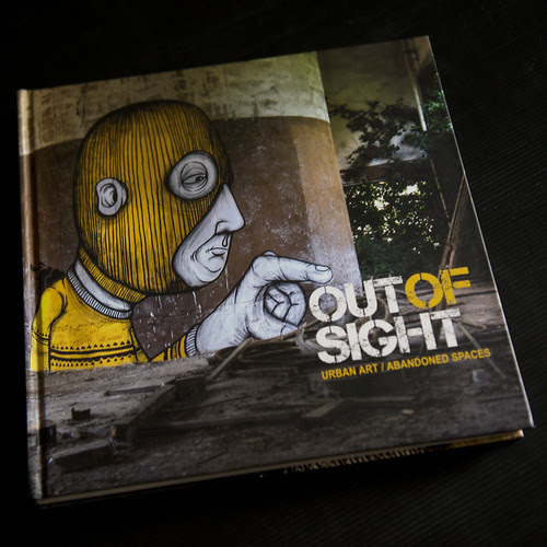 OUT OF SIGHT - Urban Art/Abandoned Spaces