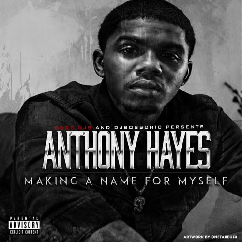 http://images.livemixtapes.com/artists/bosschic/anthony_hayes-making_a_name_for_myself/cover.jpg