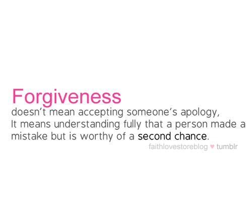 Quotes About Forgiveness And Chances 16 Quotes