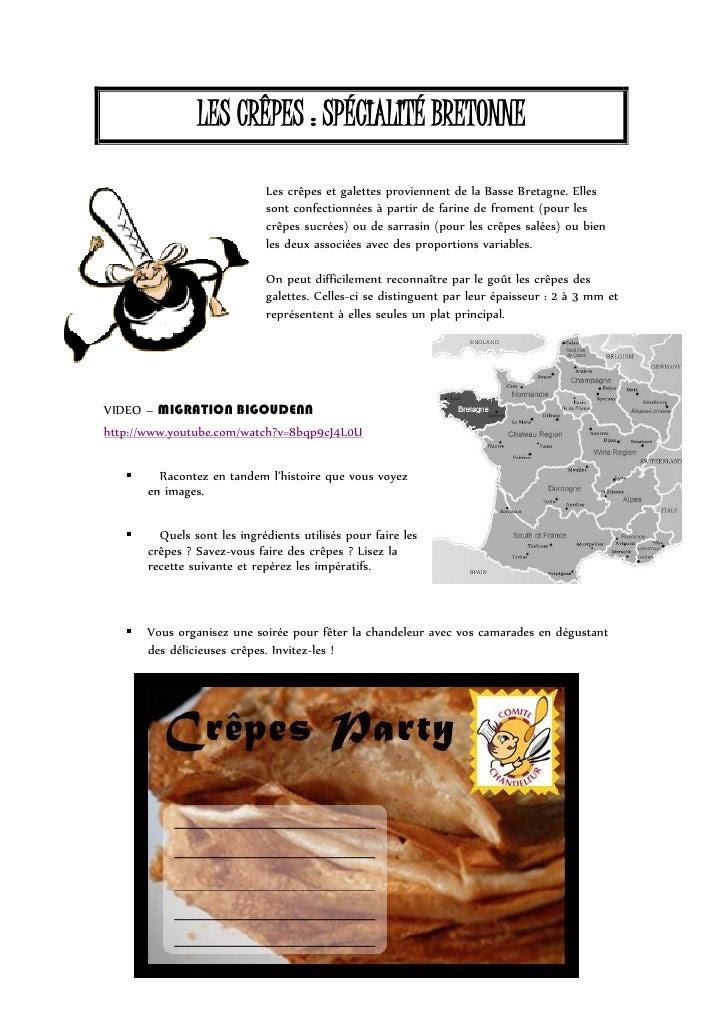 LES CRÊPES : SPÉCIALITÉ BRETONNE                               Les crêpes et galettes proviennent de la Basse Bretagne. El...