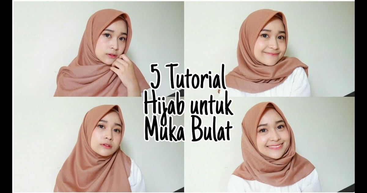 Tutorial Hijab Untuk Muka Bulat Dan Pipi Tembem Hijabfest