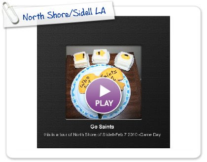 Click to play this Smilebox photobook: North Shore/Sidell LA