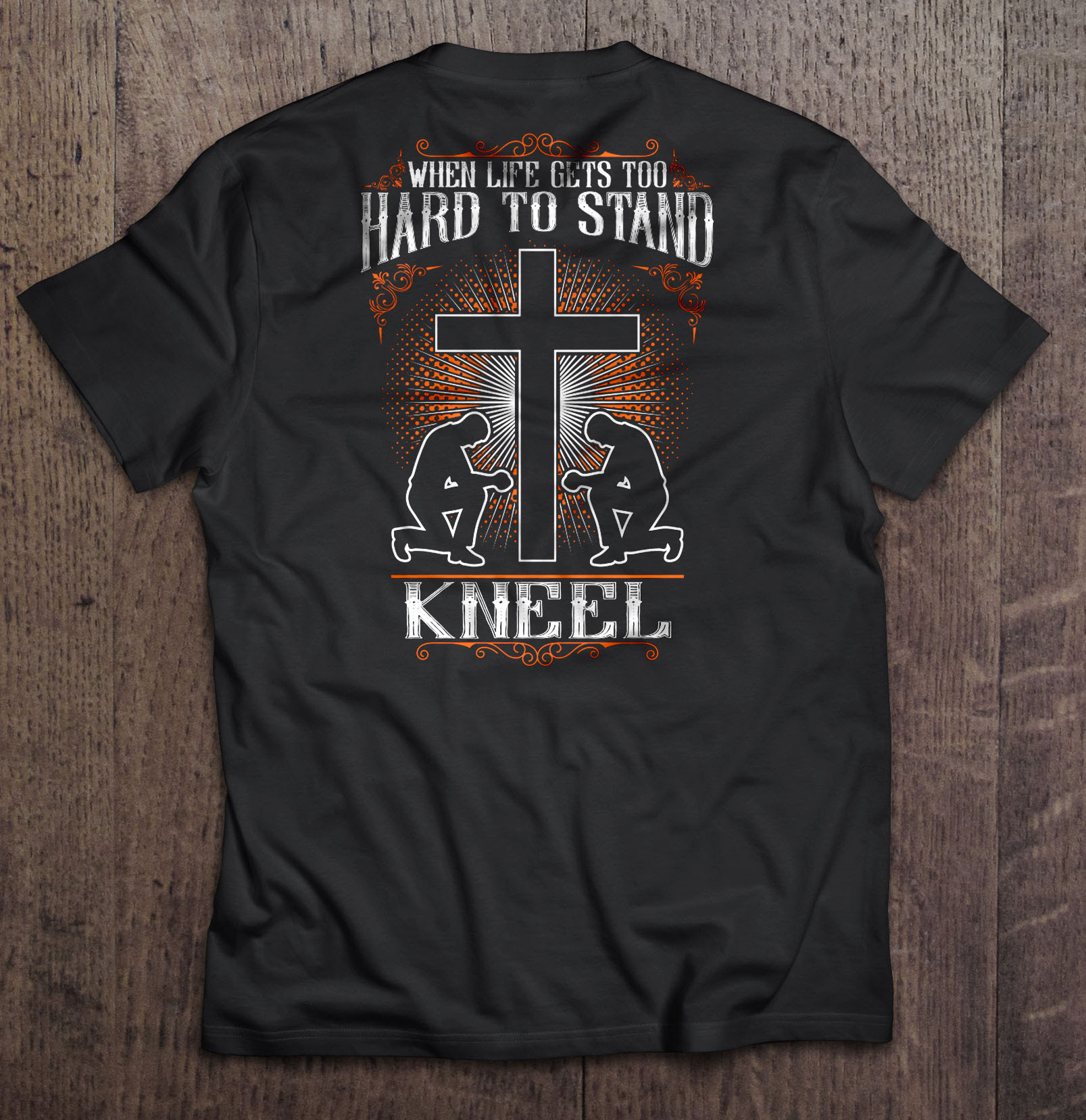 When Life Gets Too Hard To Stand Kneel Version2 T Shirts Teeherivar
