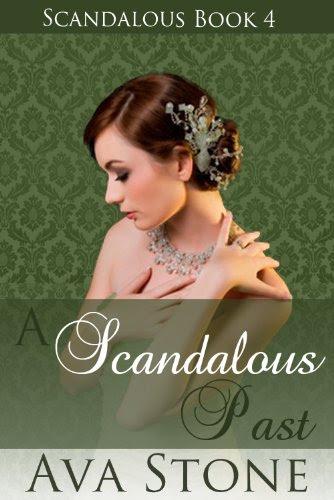 A Scandalous Past (Scandalous Series, BOOK 4) by Ava Stone