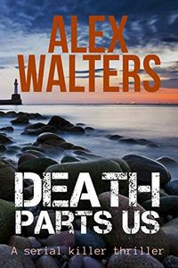 Death Parts Us by Alex Walters