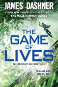 Title: The Game of Lives (The Mortality Doctrine, Book Three), Author: James Dashner