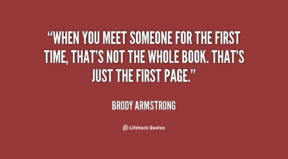 Quotes About Just Meeting Someone 19 Quotes
