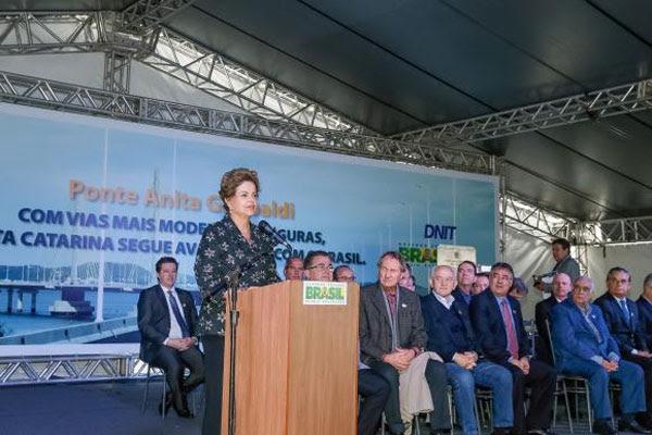Presidente Dilma Rousseff durante Cerimônia de Inauguração da Ponte Anita Garibaldi