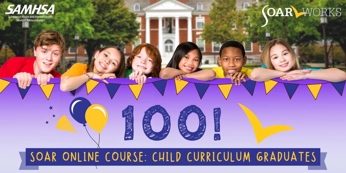 100 SOAR Online Course: Child Curriculum Graduates