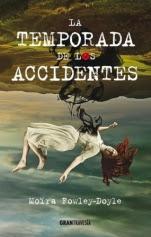 La temporada de los accidentes Moira Fowley-Doyle