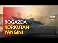 Bebek'te Tekne Yangını: Dumanlar Kilometrelerce Uzaktan Görüldü - TGRT Haber TV