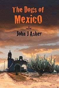 The Dogs of Mexico by John J. Asher