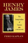 Henry James: The Imagination of Genius, A Biography