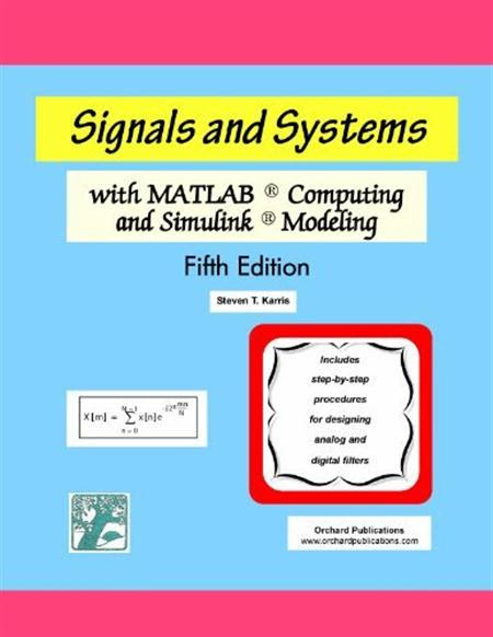 Download ,Signals ,and ,Systems , with, [MATLAB], Computing , and ,Simulink, Modeling , [Fifth Edition] , [Steven T. Karris]